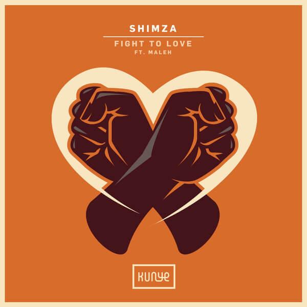 Fight To Love – Shimza x Maleh